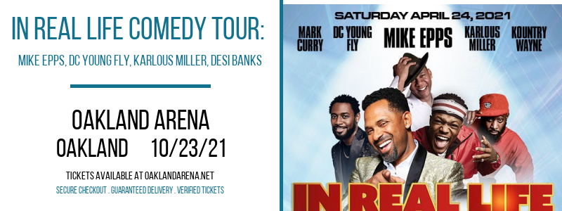 In Real Life Comedy Tour: Mike Epps, DC Young Fly, Karlous Miller, Desi Banks at Oakland Arena