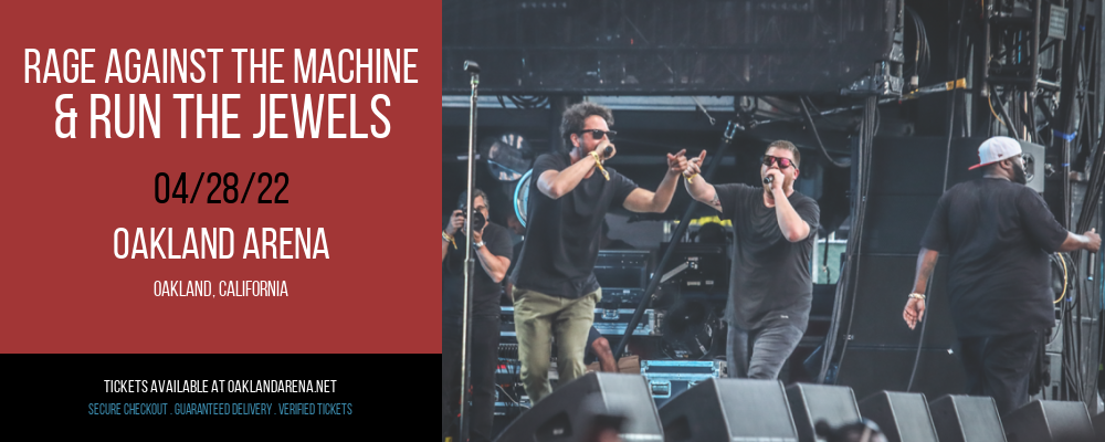 Rage Against The Machine & Run The Jewels at Oakland Arena